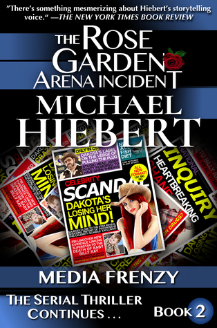 Media Frenzy (The Rose Garden Arena Incident, #2)