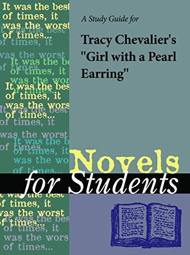 "A Study Guide for Tracy Chevalier's ""Girl with a Pearl Earring"" (Novels for Students)"