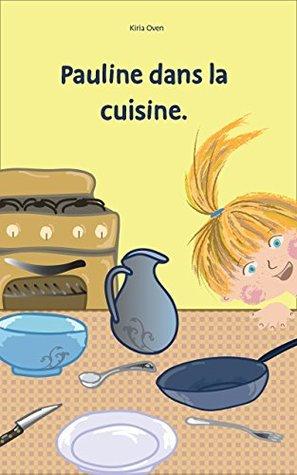 """Children's Book: """"Pauline dans la cuisine"""" (FRENCH VERSION):"""