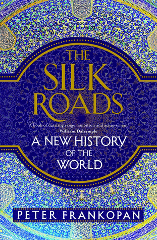 The Silk Roads: A New History of the World (ePUB)