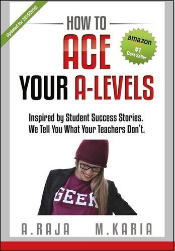 How to Ace Your A-Levels: Inspired by Student Success Stories. We Tell You What Your Teachers Don't