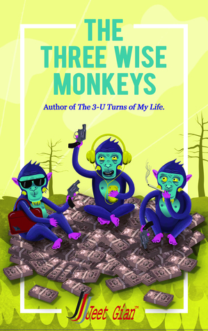 Cover of The Three Wise Monkeys by Jeet Gian (Copyright: images.gr-assets.com / Source: Goodreads.com)