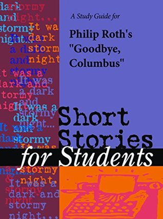 "A Study Guide for Philip Roth's ""Goodbye, Columbus"""