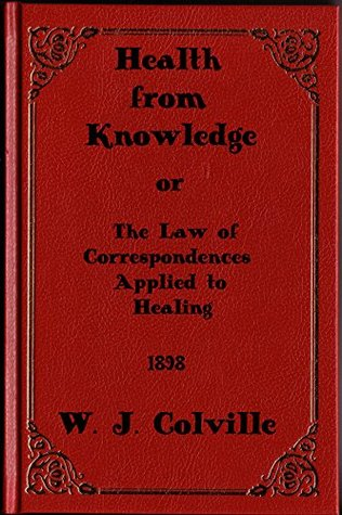 Health from Knowledge or The Law of Correspondences Applied to Healing