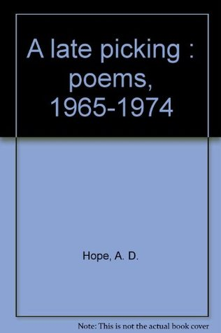A Late Picking: Poems, 1965-1974