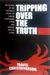 Tripping Over the Truth by Travis Christofferson