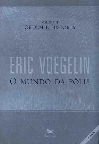 Ordem e História [Volume II: O mundo da Pólis]