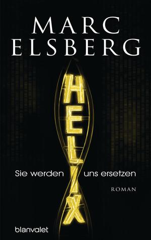 Helix - Sie werden uns ersetzen by Marc Elsberg