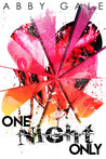 One Night Only by Abby Gale