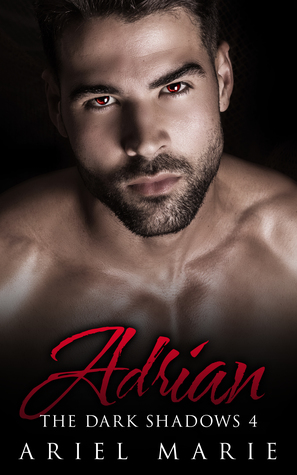 Adrian (The Dark Shadows #4) by Ariel Marie