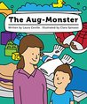The Aug-Monster: Early Reader for Kids Ages 3-5