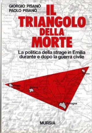 Il triangolo della morte: La politica della strage in Emilia durante e dopo la guerra civile