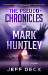 The Pseudo-Chronicles of Mark Huntley: Complete Edition