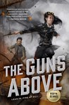 The Guns Above by Robyn Bennis