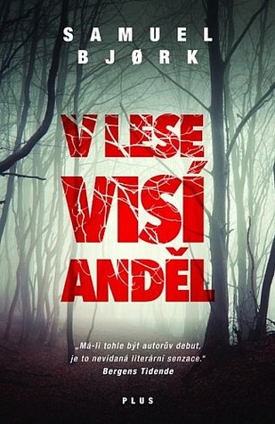 V lese visí anděl by Samuel Bjørk