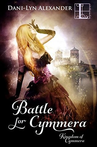 Battle for Cymmera (Kingdom Of Cymmera Trilogy)