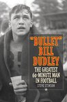 Bullet Bill Dudley: The Greatest 60-Minute Man in Football
