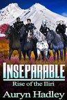 Inseparable (Rise of the Iliri, #4)