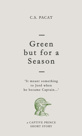 Green but for a Season (Captive Prince Short Stories, #1)