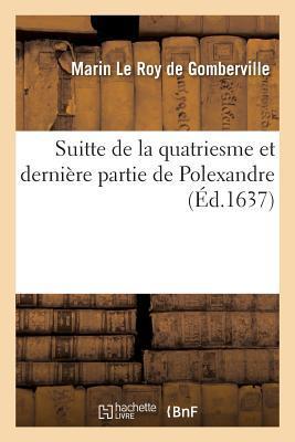 Suitte de La Quatriesme Et Dernia]re Partie de Polexandre