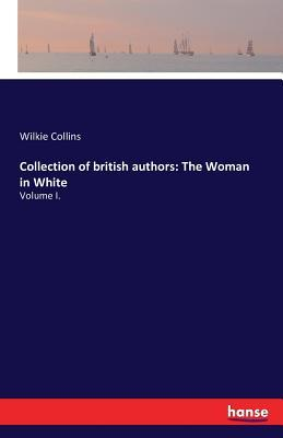 Collection of British Authors: The Woman in White