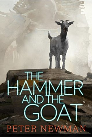The Hammer and the Goat by Peter  Newman
