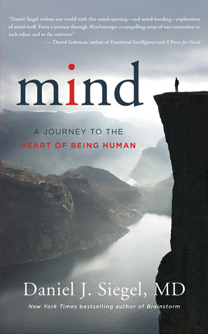 Mind a journey to the heart of being human by daniel j siegel fandeluxe Choice Image