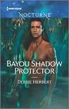 Bayou Shadow Protector (Bayou Magic #2)