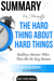 Ben Horowitz's The Hard Thing About Hard Things: Building a Business When There Are No Easy Answers | Summary