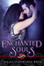 Enchanted Souls by Tia Silverthorne Bach
