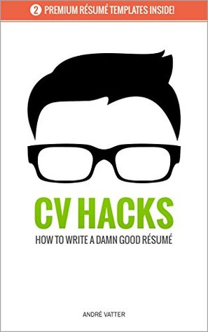 CV HACKS: How to write a damn good Résumé (including 2 free Résumé Writing Templates)