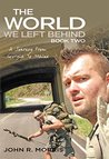 The World We Left Behind Book Two: A Journey From Georgia To Maine