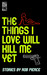 The Things I Love Will Kill Me Yet by Rob Pierce
