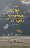 Love With Imperfect Strangers