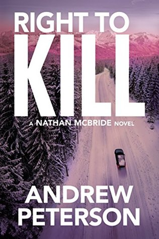Right to Kill (Nathan McBride #6)  -  Andrew Peterson