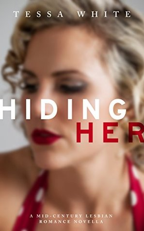 Hiding Her: A Mid-Century Lesbian Romance Novella