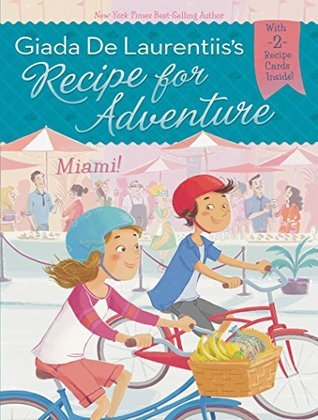 Miami! (Recipe for Adventure, #7)