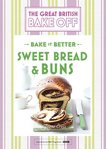 Great British Bake Off — Bake it Better (No.7): Sweet Bread & Buns