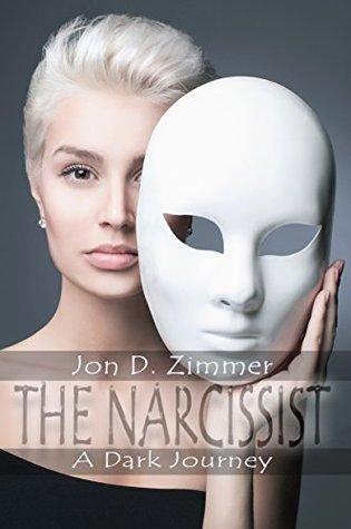 The Narcissist by Jon D. Zimmer