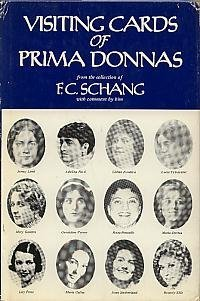 Visiting Cards of Prima Donnas: From the Collection of F. C. Schang