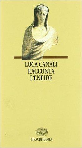 Luca Canali racconta l'Eneide
