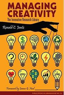 Managing Creativity by Ronald C. Jantz