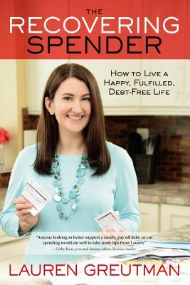 the recovering spender how to live a happy fulfilled debt free