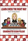 Learn Chess the Right Way: Book 2: Winning Material