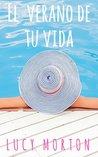 El verano de tu vida by Lucy Morton