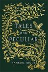 Tales of the Peculiar (Miss Peregrine's Peculiar Children #0.5)