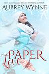Paper Love by Aubrey Wynne