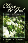 Cling to God: A Daily Devotional