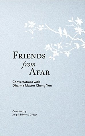 Friends from Afar: Conversations with Dharma Master Cheng Yen