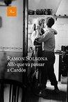 Allò que va passar a Cardós by Ramon Solsona